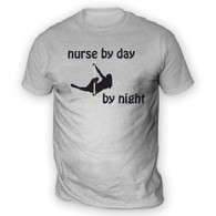 Nurse by Day Pole Dancer by Night Mens T-Shirt