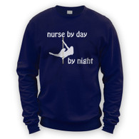 Nurse by Day Pole Dancer by Night Sweater