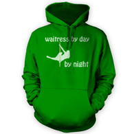 Waitress by Day Pole Dancer by Night Hoodie