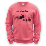 Mum by Day Pole Dancer by Night Sweater