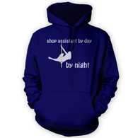 Shop Assistant by Day Pole Dancer by Night Hoodie