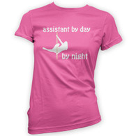 Assistant by Day Pole Dancer by Night Woman's T-Shirt