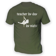Teacher by Day Pole Dancer by Night Mens T-Shirt