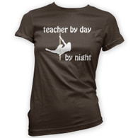 Teacher by Day Pole Dancer by Night Woman's T-Shirt