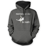 Mechanic by Day Pole Dancer by Night Hoodie