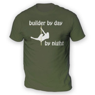 Builder by Day Pole Dancer by Night Mens T-Shirt