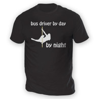 Bus Driver by Day Pole Dancer by Night Mens T-Shirt