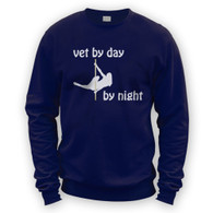 Vet by Day Pole Dancer by Night Sweater