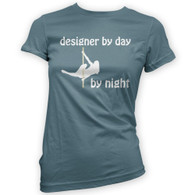 Designer by Day Pole Dancer by Night Woman's T-Shirt
