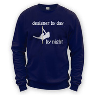 Designer by Day Pole Dancer by Night Sweater