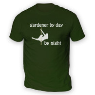 Gardener by Day Pole Dancer by Night Mens T-Shirt