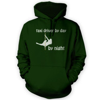 Taxi Driver by Day Pole Dancer by Night Hoodie