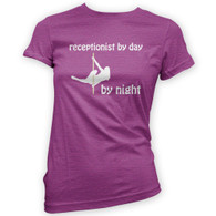 Receptionist by Day Pole Dancer by Night Woman's T-Shirt
