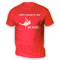 Police Woman by Day Pole Dancer by Night Mens T-Shirt