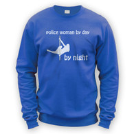 Police Woman by Day Pole Dancer by Night Sweater