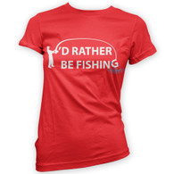 I'd Rather Be Fishing Woman's T-Shirt