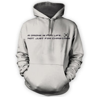 A Drone Is For Life, Not Just For Xmas Hoodie