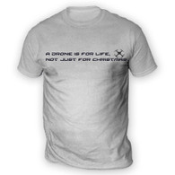 A Drone Is For Life, Not Just For Xmas Mens T-Shirt