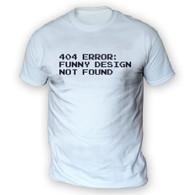 404 Error Funny Design Not Found Mens T-Shirt