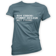 404 Error Funny Design Not Found Womans T-Shirt