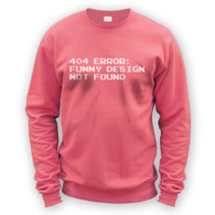 404 Error Funny Design Not Found Sweater
