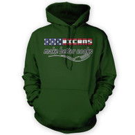 Americans Make Better Cooks Hoodie