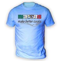 Mexicans Make Better Cooks Mens T-Shirt