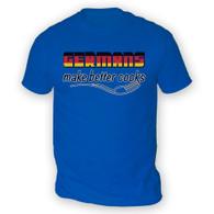 Germans Make Better Cooks Mens T-Shirt