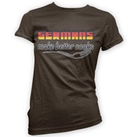 Germans Make Better Cooks Womans T-Shirt