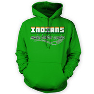Indians Make Better Cooks Hoodie