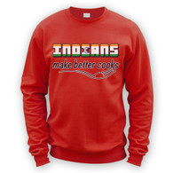 Indians Make Better Cooks Sweater