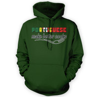 Portuguese Make Better Cooks Hoodie