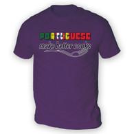 Portuguese Make Better Cooks Mens T-Shirt