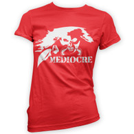 Mediocre Womans T-Shirt