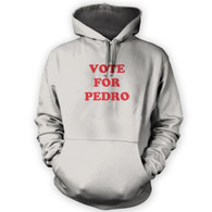 Vote for Pedro Hoodie