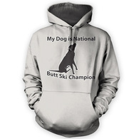 My Dog is Butt Ski Champ Hoodie