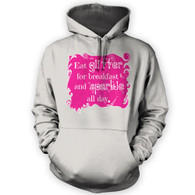 Eat Glitter and Sparkle Hoodie