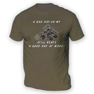 Bad Day On My Quad Bike Beats Work Mens T-Shirt