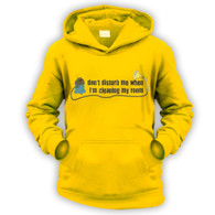 Don't Disturb When Cleaning My Room Kids Hoodie