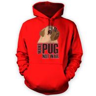 Make Pug Not War Hoodie