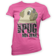 Make Pug Not War Womans T-Shirt