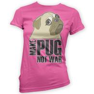 Make Pug Not War Womans T-Shirt