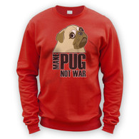Make Pug Not War Sweater