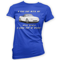 Bad Day With My MX5 Beats Work Womans T-Shirt