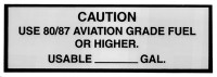 Caution: Use 80/87 Aviation Grade Fuel