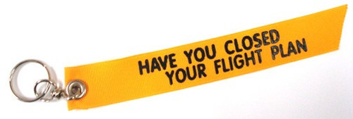 """Have You Closed Your Flight Plan?"" ribbon keychain  (KCFP)-SkySupplyUSA"