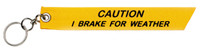 KC-IB Caution I brake for Weather Key Chain