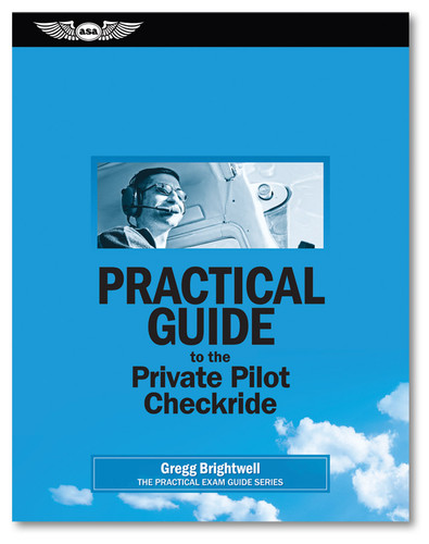 Practical Guide to the Private Pilot Checkride ASA-PRACT-PVT