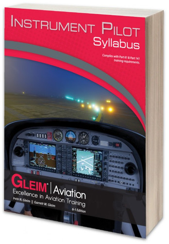 Gleim Instrument Pilot Syllabus - Edition 6.1  G-IP-SYL-6.1 978-1-61854-062-1