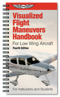 ASA Visualized Flight Maneuvers Handbook: Low-Wing (ASA-VFM-LO-4)-SkySupplyUSA ISBN: 978-1-61954-486-4